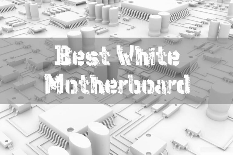 8 Best White Motherboard