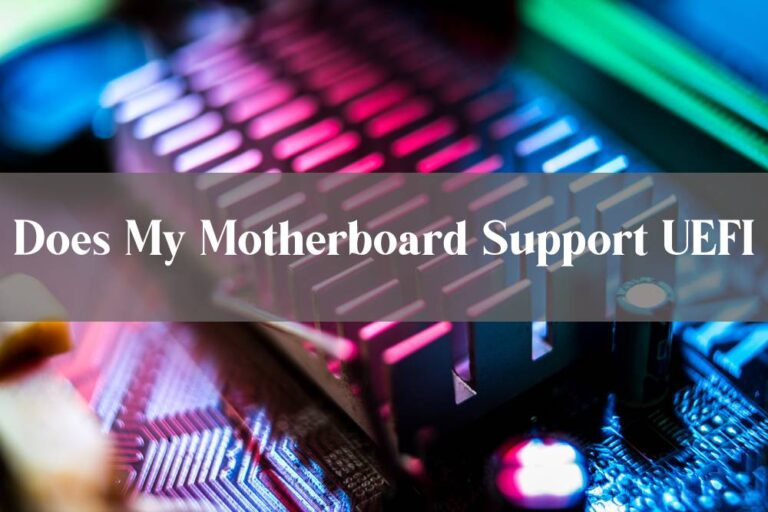 Does My Motherboard Support UEFI?