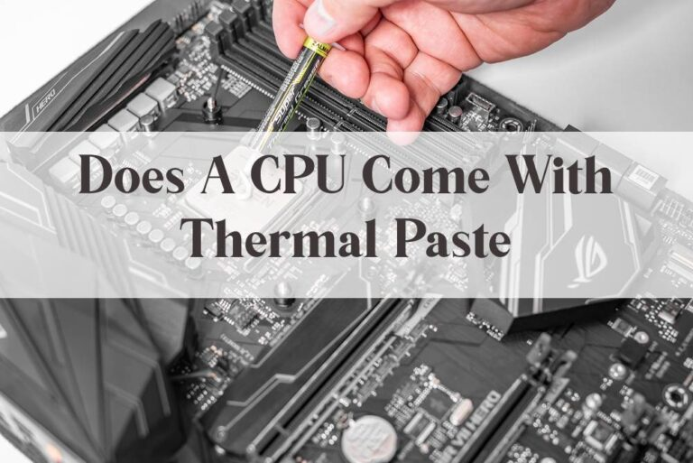 Does a CPU Come With Thermal Paste?